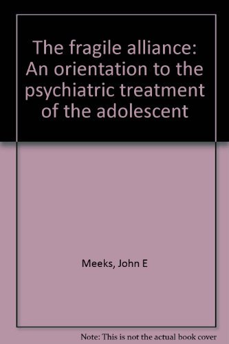 9780898748963: The fragile alliance: An orientation to the psychiatric treatment of the adolescent