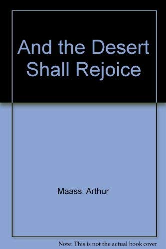 And the Desert Shall Rejoice : Conflict,: Raymond L. Anderson;