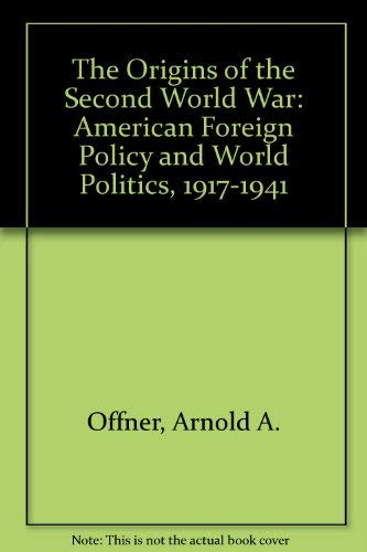 9780898749243: Origins of the Second World War American Foreign Policy and World Politics 1917-1941