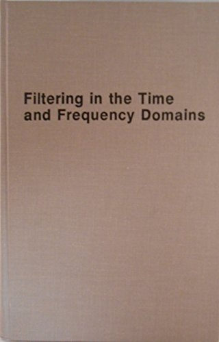 9780898749526: Filtering in the Time and Frequency Domains