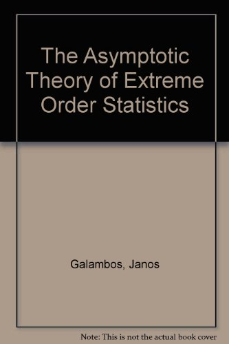 9780898749571: The Asymptotic Theory of Extreme Order Statistics