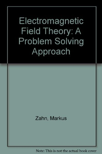 9780898749854: Electromagnetic Field Theory: A Problem Solving Approach