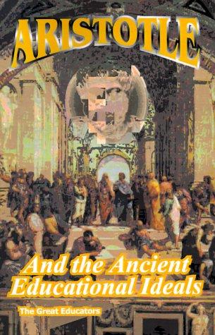 9780898750324: Aristotle and Ancient Educational Ideals (Great Educators)