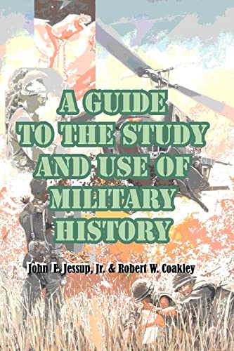 9780898750584: A Guide to the Study and Use of Military History