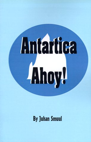9780898750683: Antarctica Ahoy!: The Ice Book