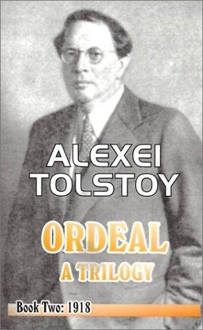 The Ordeal: A Trilogy - Book Two: 1918 (0898751276) by Alexei Tolstoy; Tatiana Litvinov; Ivy Litvinov; Alexei Tolstoi