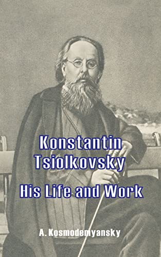 9780898751383: Konstantin Tsiolkovsky His Life and Work