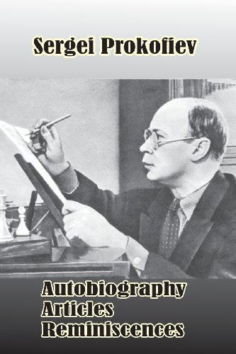 Sergei Prokofiev: Autobiography, Articles, Reminiscences: Prokofiev, Sergei