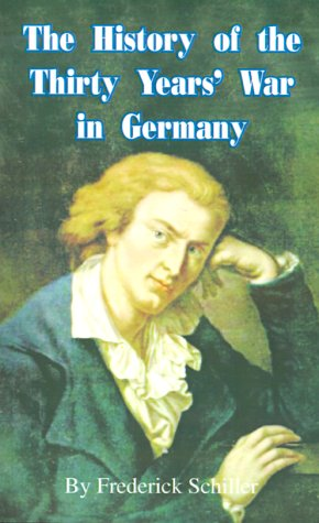 The History of the Thirty Years' War in Germany (Works of Frederick Schiller) (0898751756) by Frederick Schiller