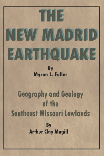 The New Madrid Earthquake: Geography and Geology: Arthur Clay Magill