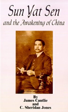 Sun Yat Sen and the Awakening of China: James Cantilie