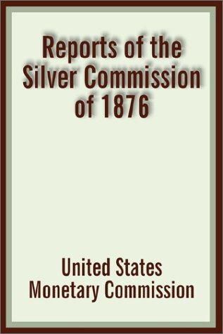 9780898753707: Reports of the Silver Commission of 1876