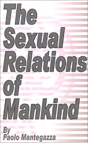 The Sexual Relations of Mankind (0898754119) by Mantegazza, Paolo