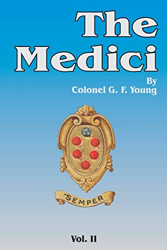 The Medici (v. 2): Young, Colonel G.