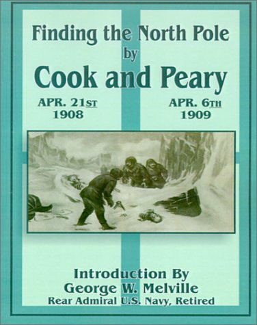 9780898755022: Finding the North Pole: Dr. Cook's Own Story of His Discovery, April 21, 1908: The Story of Commander Peary's Discovery, April 6, 1909