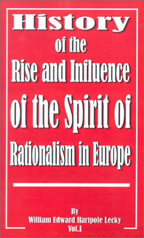 9780898755206: History of the Rise and Influence of the Spirit of Rationalism in Europe: Volume I (v. 1)