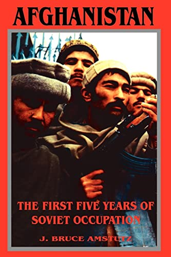 9780898755282: Afghanistan: The First Five Years of Soviet Occupation