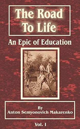 9780898755596: The Road to Life : An Epic of Education (Vol. 1)