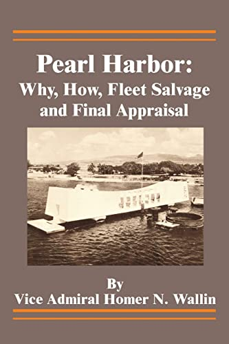 9780898755657: Pearl Harbor: Why, How, Fleet Salvage and Final Appraisal