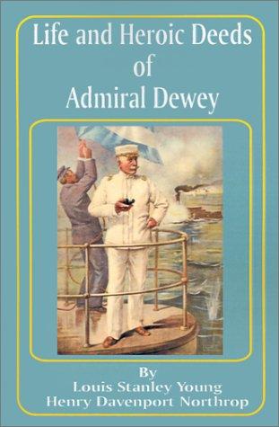 9780898756241: Life and Heroic Deeds of Admiral Dewey