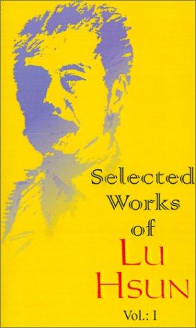 9780898756418: Selected Works of Lu Hsun (Volume 1)