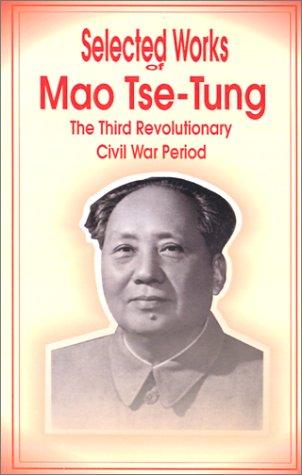 Selected Works of Mao Tse-Tung: The Third: Tse-Tung, Mao;Mao, Zedong