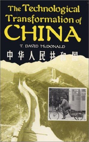 Technological Transformation of China, The: McDonald, T. David