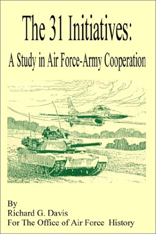 9780898757507: 31 Initiatives: A Study in Air Force - Army Cooperation, The