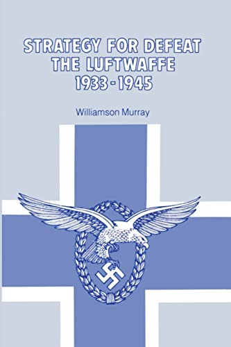9780898757972: Strategy for Defeat the Luftwaffe: 1933-1945