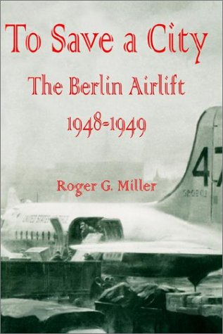 9780898758054: To Save a City: The Berlin Airlift 1948 - 1949
