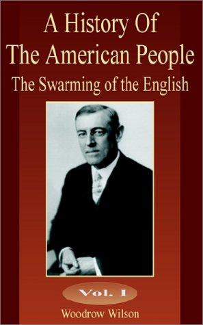 History of the American People Vol. 1: Wilson, Woodrow