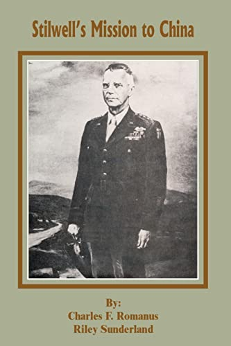 Stillwells Mission to China: Charles F. Romanus