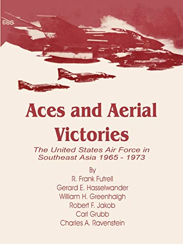 9780898758849: Aces and Aerial Victories: The United States Air Force in Southeast Asia 1965 - 1973