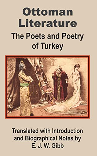 Ottoman Literature: The poets and Poetry of Turkey: University Press of the Pacific