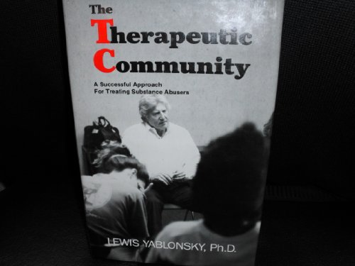 9780898761450: The Therapeutic Community: A Successful Approach for Treating Substance Abuses