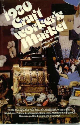 1980 Craft Worker's Market Where To Sell Your Crafts: Lapin, Lynne (Edited) (Leslie Wilson, ...