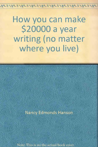 9780898790115: How you can make $20,000 a year writing (no matter where you live)