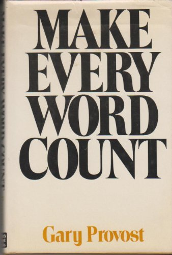 Make Every Word Count (9780898790207) by Gary Provost