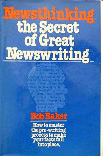 Newsthinking: The Secret of Great Newswriting