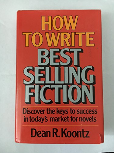 How to Write Best Selling Fiction: Koontz, Dean R.