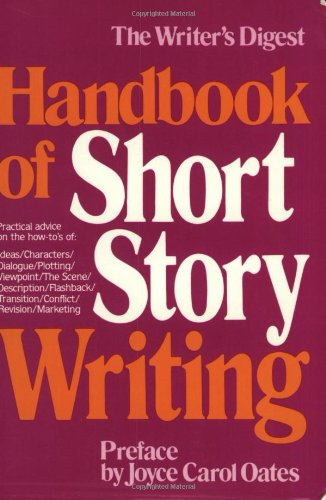 Writer's Digest Handbook of Short Story Writing (Vol 1): Dickson,; Smythe,