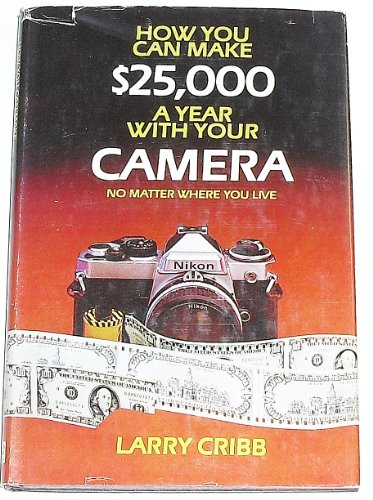 9780898790597: How to Make $25,000 a Year With Your Camera