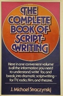 Complete Book of Scriptwriting (0898790786) by Straczynski, J. Michael