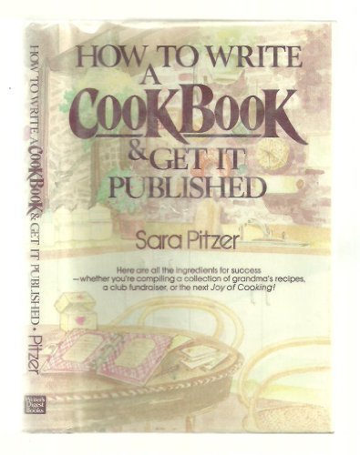 HOW TO WRITE A COOKBOOK & GET IT PUBLISHED