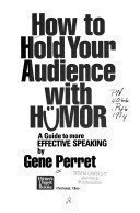 How to hold your audience with humor: Perret, Gene