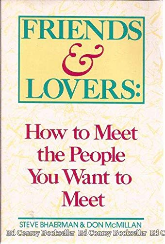 9780898791617: Friends and Lovers: How to Meet the People You Want to Meet
