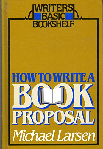 9780898791716: How to Write a Book Proposal (Writer's Basic Bookshelf)
