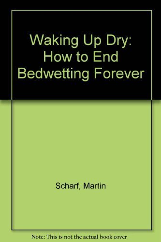 9780898792294: Waking Up Dry: How to End Bedwetting Forever
