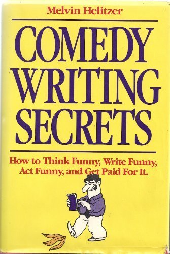 9780898792584: Comedy Writing Secrets: How to Think Funny, Write