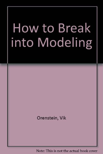 9780898792829: How to Break into Modeling